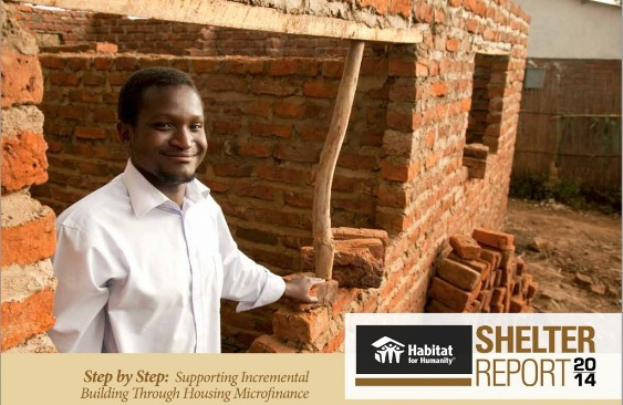 Shelter Report 2014: Step by Step: Supporting Incremental Building Through Housing Microfinance